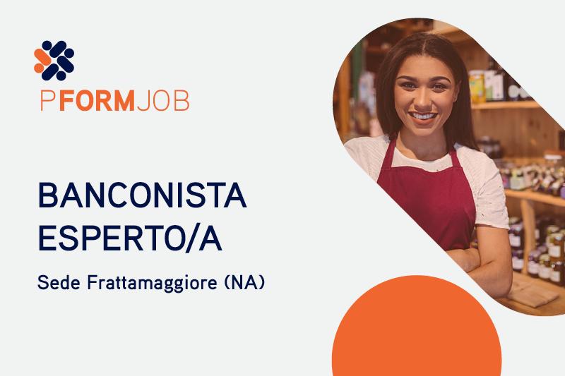 Offerta di Lavoro Napoli un/una Banconista Esperto/a